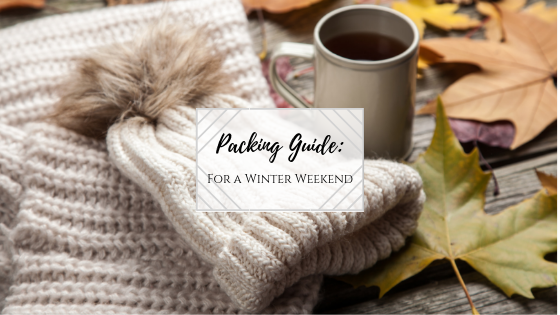 Packing Guide: For a Winter Weekend Away